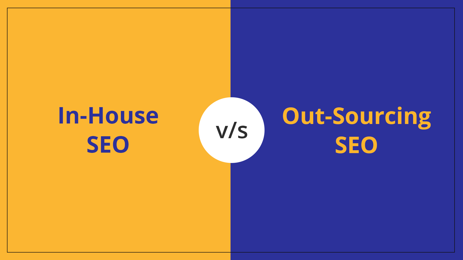 Outsourced SEO Or In House SEO