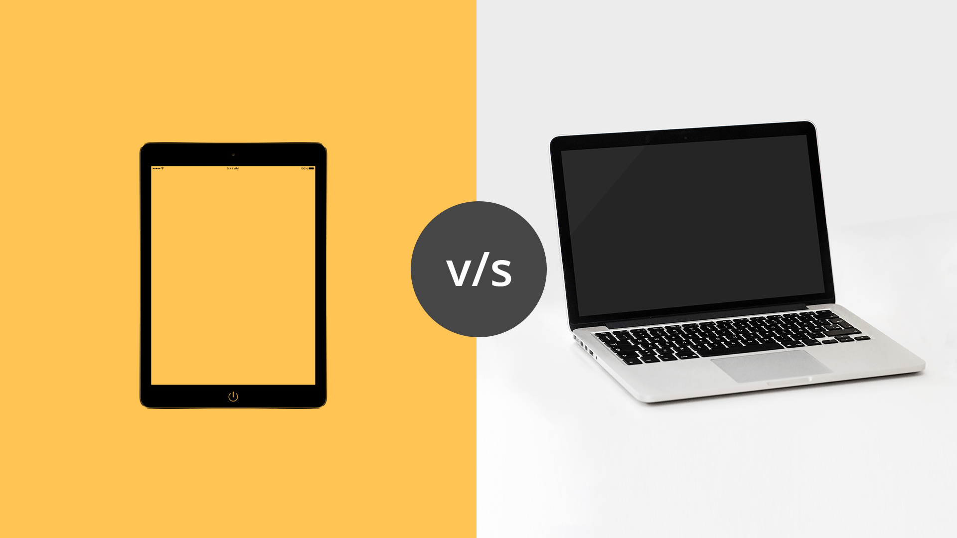 Laptop PC or Tablet which is appropriate for you