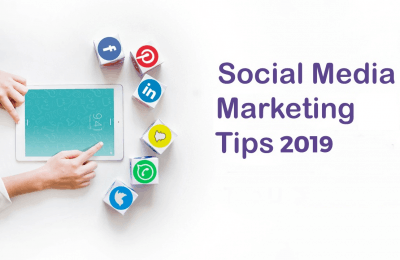 Social Media Marketing Tips 2019