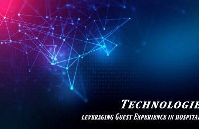 Technologies leveraging Guest Experience in hospitality